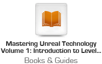 Mastering Unreal Technology Volume 1: Introduction to Level Design with Unreal Engine 3