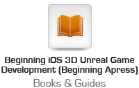 Beginning iOS 3D Unreal Games Development (Beginning Apress)