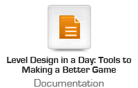 Level Design in a Day: Tools to Making a Better Game