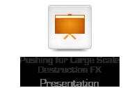 Pushing for Large Scale Destruction FX