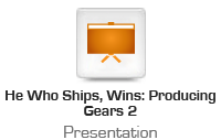 He Who Ships, Wins: Producing Gears 2