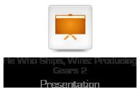 He Who Ships, Wins: Producing Gears 2