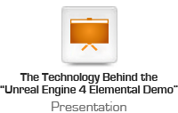 """The Technology Behind the """"Unreal Engine 4 Elemental Demo"""""""