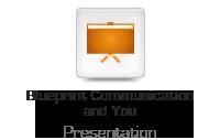 Blueprint Communication and You