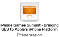 iPhone Games Summit - Bringing UE3 to Apple's iPhone Platform