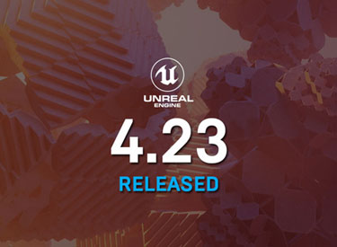 Unreal Engine 4 23 released!