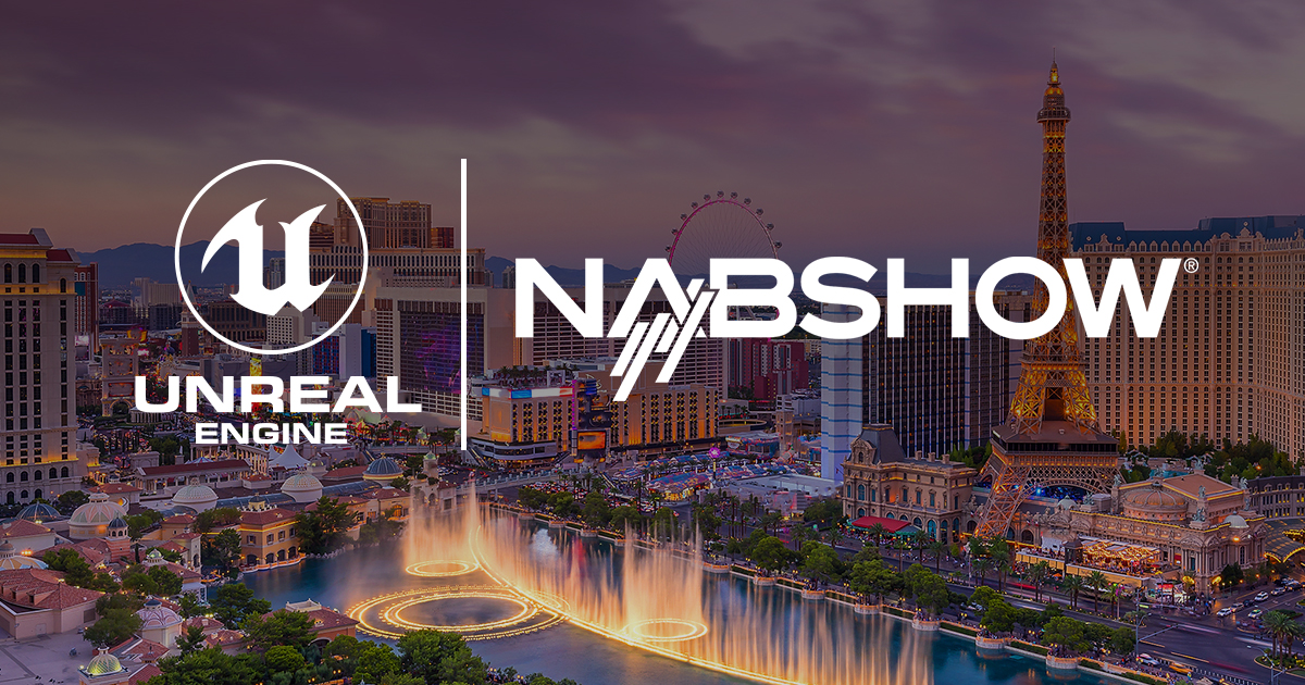 Unreal Engine at NAB 2019: The latest in real-time software