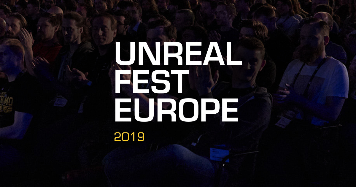 Unreal Fest Europe 2019 in Prague, April 10-11