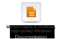 Unreal Engine 4: Realistic, High-quality Windows