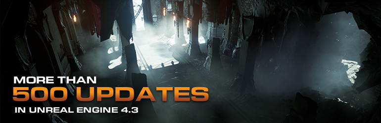 UNREAL ENGINE 4.3 RELEASED!