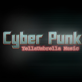 MX-Cyber Punk by yellaUmbrella Music