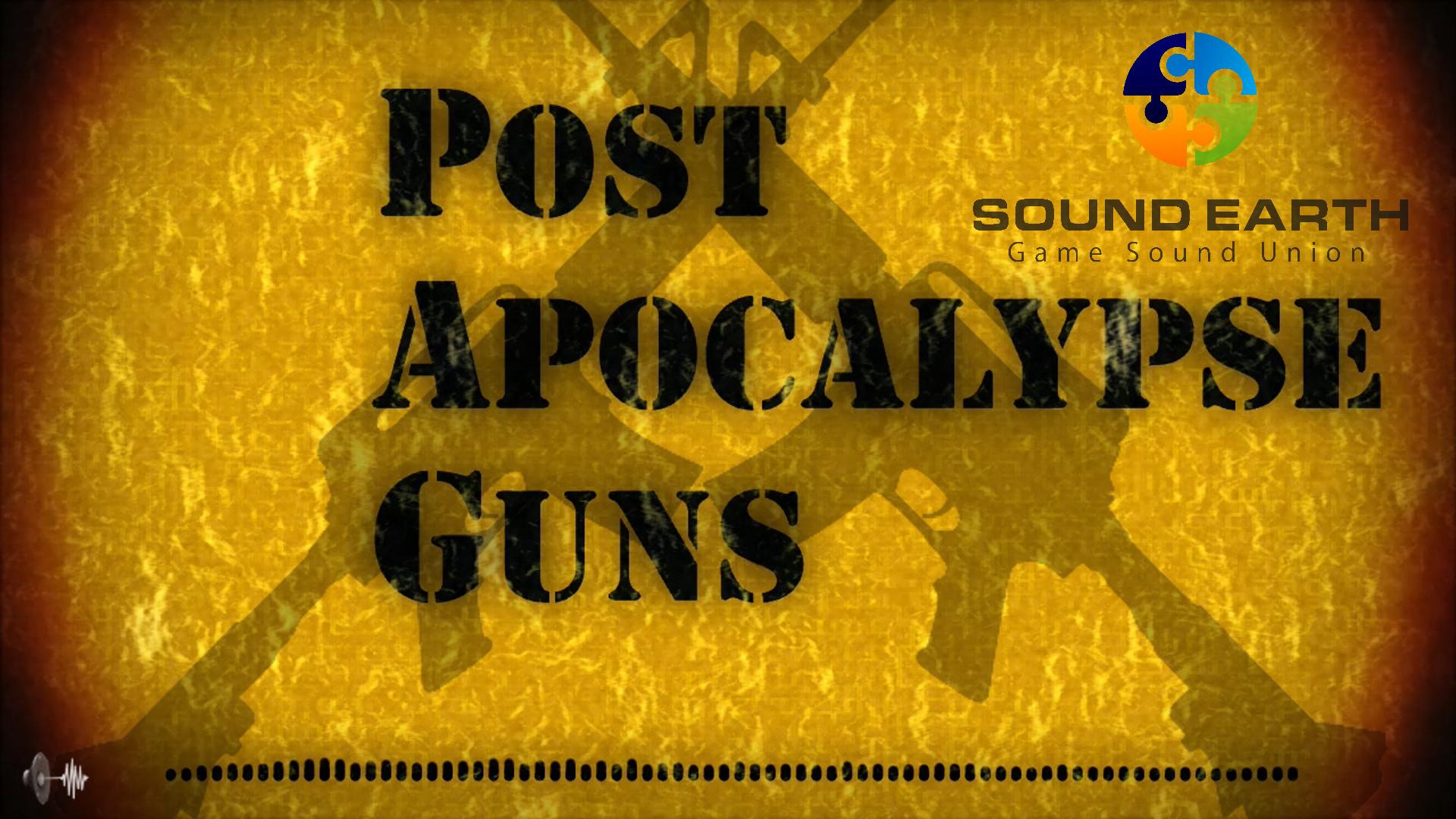 Post Apocalypse Guns (Sound Earth)