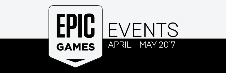 Epic Games Events April-May 2017