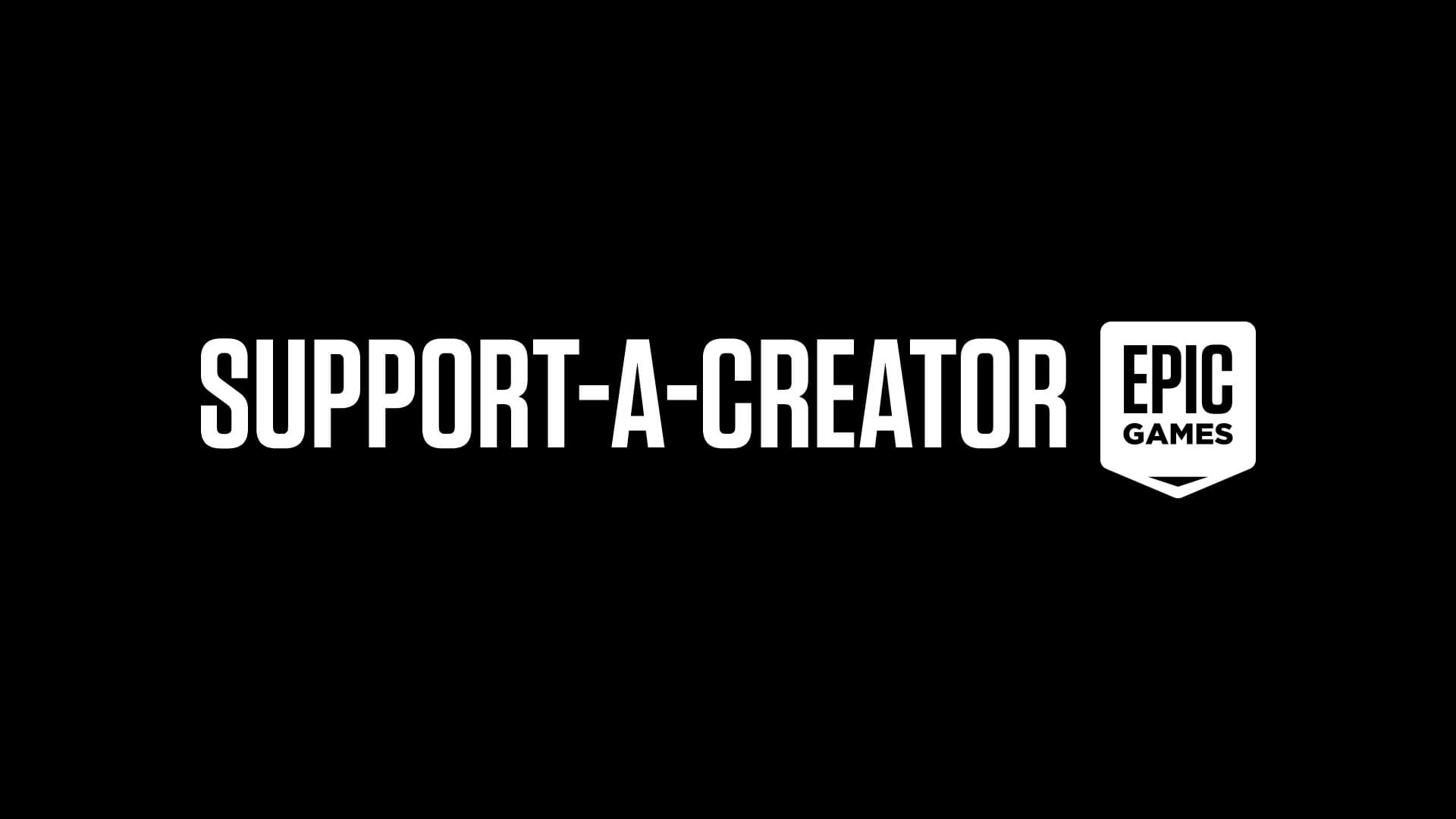 Epic Games Support-A-Creator 2.0 is Here!