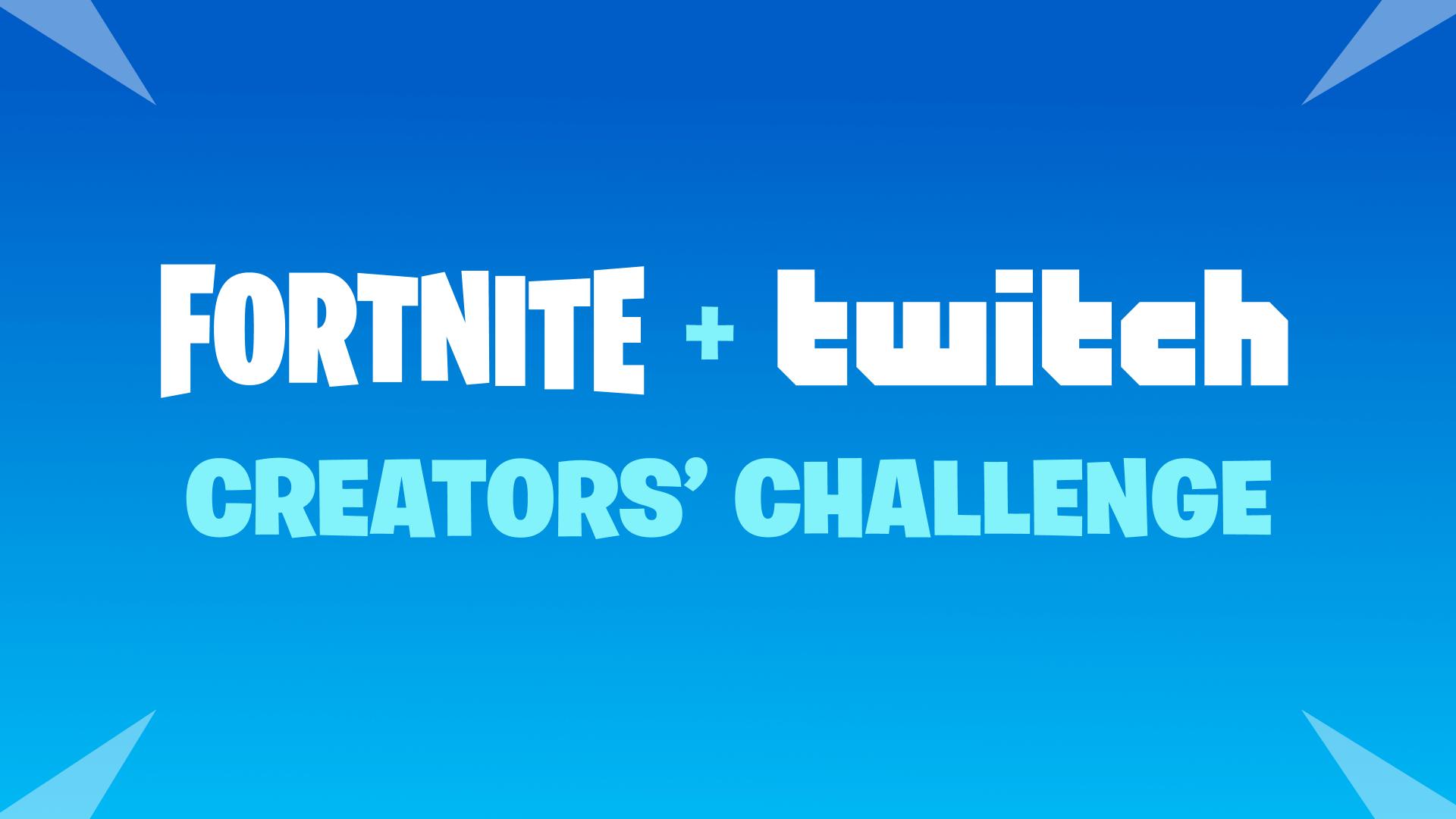 Fortnite And Twitch Creators Challenge